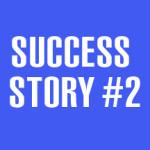 Success Story #2