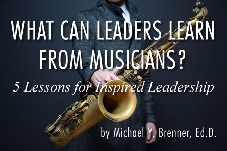 What Can Leaders Learn from Musicians?